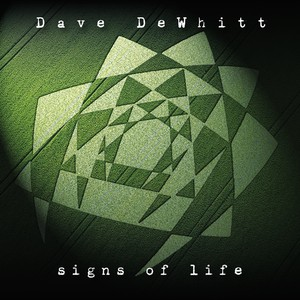 Dave DeWhitt – Signs of Life