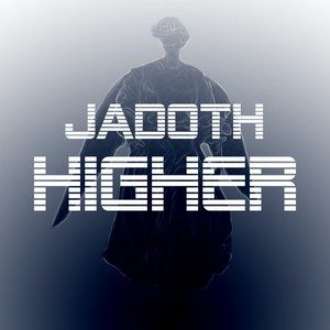 Jadoth – Higher