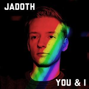 Jadoth – You & I