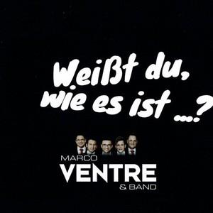 Marco Ventre – Weisst du wie es ist