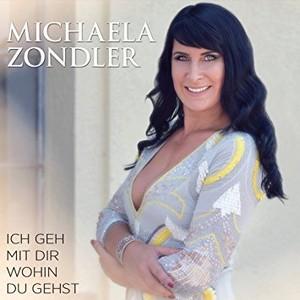 Michaela Zondler – Ich geh mit dir wohin du gehst