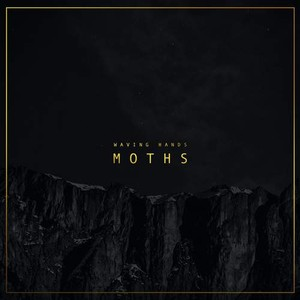 Waving Hands – Moths