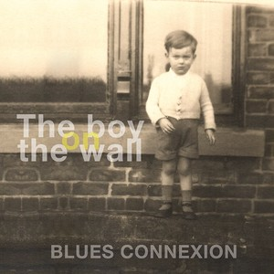 Blues Connexion – The boy on the wall