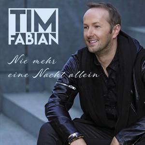 Tim Fabian – Nie mehr eine Nacht allein