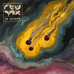 Fewjar – We Wonder