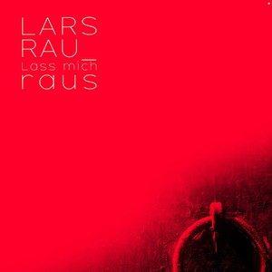 Lars Rau – Lass mich raus