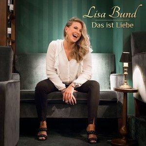Lisa Bund – Das ist Liebe