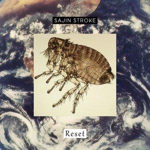 Sajin Stroke – Reset